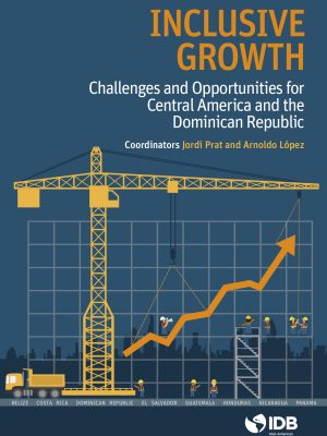 Inclusive Growth Challenges and Opportunities for Central America and the Dominican Republic